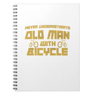 Never Underestimate An Old Man With A Bicycle Notebook
