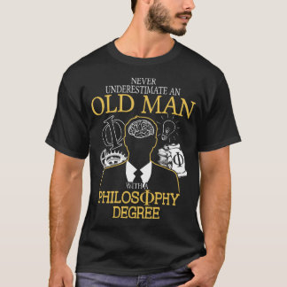 Never Underestimate an Old Man with Philosophy T-Shirt