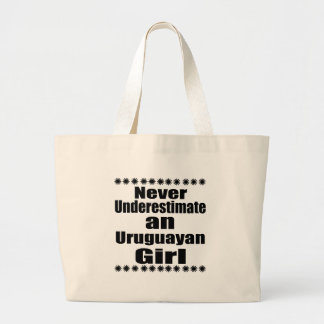 Never Underestimate An Uruguayan Girl Large Tote Bag
