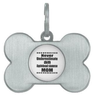 Never Underestimate Applehead siamese Mom Pet ID Tag