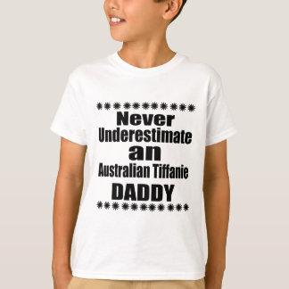 Never Underestimate Australian Tiffanie Daddy T-Shirt