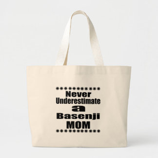 Never Underestimate Basenji  Mom Large Tote Bag