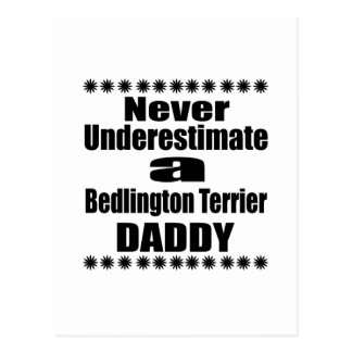 Never Underestimate Bedlington Terrier Daddy Postcard