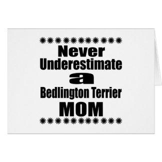 Never Underestimate Bedlington Terrier Mom Card