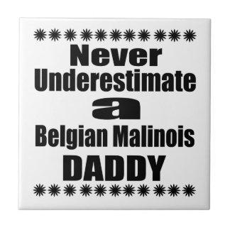 Never Underestimate Belgian Malinois Daddy Ceramic Tile