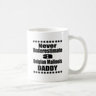Never Underestimate Belgian Malinois Daddy Coffee Mug