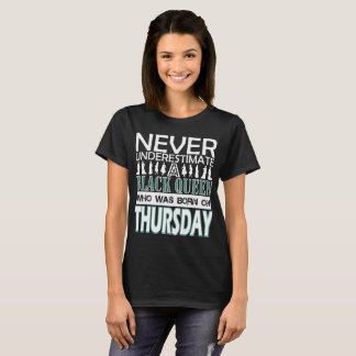Never Underestimate Black Queen Was Born Thursday T-Shirt