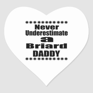 Never Underestimate Briard  Daddy Heart Sticker