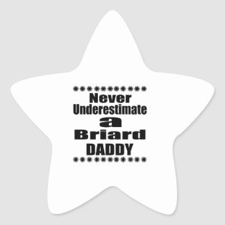Never Underestimate Briard  Daddy Star Sticker