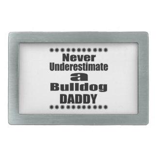 Never Underestimate Bulldog Daddy Rectangular Belt Buckle