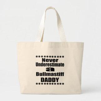 Never Underestimate Bullmastiff Daddy Large Tote Bag