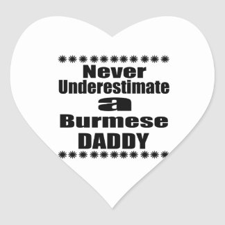 Never Underestimate Burmese Daddy Heart Sticker