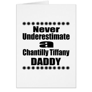 Never Underestimate Chantilly Tiffany Daddy Card