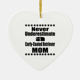 Never Underestimate Curly-Coated Retriever  Mom Ceramic Ornament