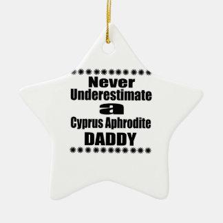 Never Underestimate Cyprus Aphrodite Daddy Ceramic Ornament