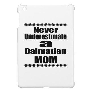 Never Underestimate Dalmatian Mom iPad Mini Cover