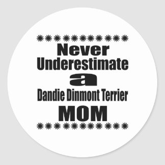 Never Underestimate Dandie Dinmont Terrier Mom Classic Round Sticker