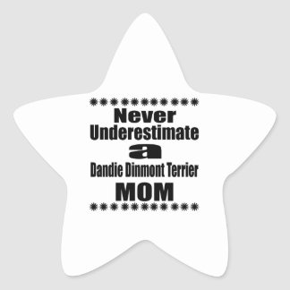 Never Underestimate Dandie Dinmont Terrier Mom Star Sticker