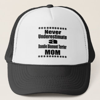 Never Underestimate Dandie Dinmont Terrier Mom Trucker Hat