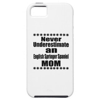 Never Underestimate English Springer Spaniel Mom iPhone 5 Cover