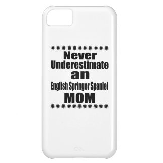 Never Underestimate English Springer Spaniel Mom iPhone 5C Case