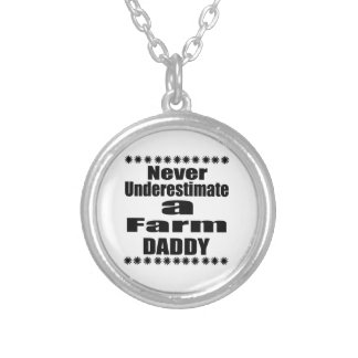 Never Underestimate Farm  Daddy Silver Plated Necklace