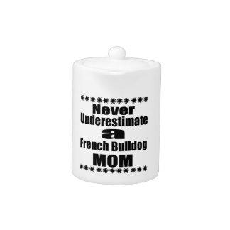 Never Underestimate French Bulldog  Mom