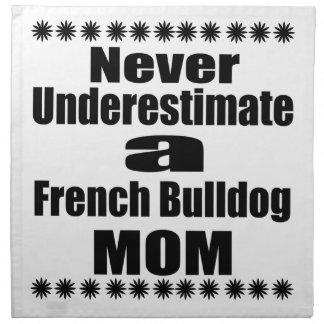 Never Underestimate French Bulldog  Mom Napkin