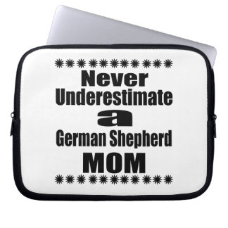 Never Underestimate German Shepherd  Mom Laptop Sleeve