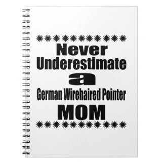 Never Underestimate German Wirehaired Pointer Mom Notebooks