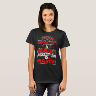Never Underestimate Girl Redhead Born March Tshirt