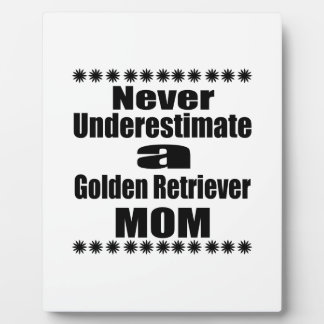 Never Underestimate Golden Retriever  Mom Plaque