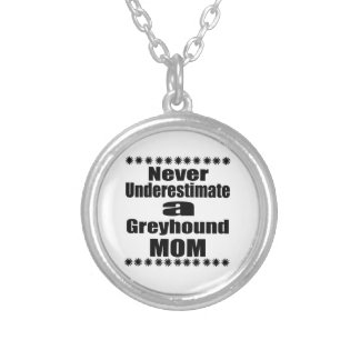 Never Underestimate Greyhound Mom Silver Plated Necklace