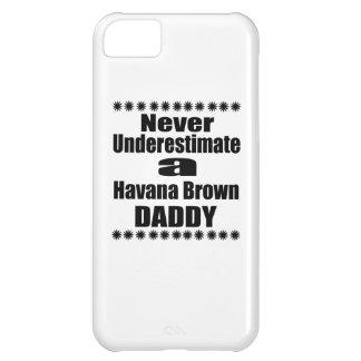 Never Underestimate Havana Brown Daddy iPhone 5C Case