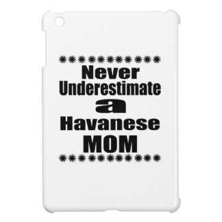 Never Underestimate Havanese Mom iPad Mini Covers