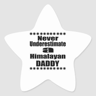 Never Underestimate Himalayan Daddy Star Sticker