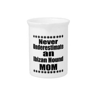 Never Underestimate Ibizan Hound  Mom Pitcher