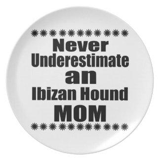 Never Underestimate Ibizan Hound  Mom Plate