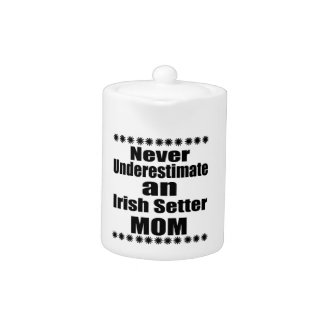 Never Underestimate Irish Setter Mom