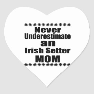 Never Underestimate Irish Setter Mom Heart Sticker