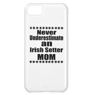 Never Underestimate Irish Setter Mom iPhone 5C Case
