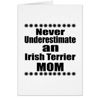 Never Underestimate Irish Terrier Mom Card