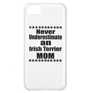 Never Underestimate Irish Terrier Mom iPhone 5C Case