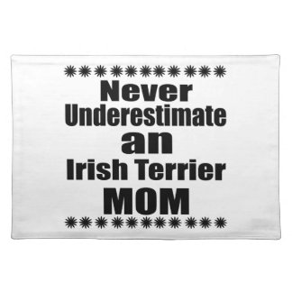 Never Underestimate Irish Terrier Mom Placemat