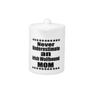 Never Underestimate Irish Wolfhound Mom
