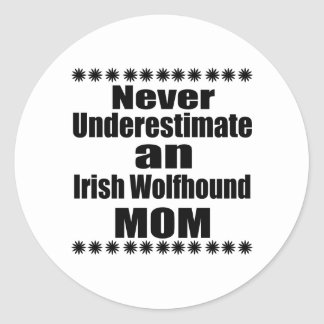Never Underestimate Irish Wolfhound Mom Classic Round Sticker