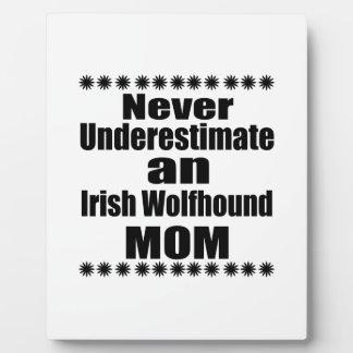 Never Underestimate Irish Wolfhound Mom Plaque
