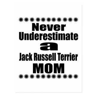 Never Underestimate Jack Russell Terrier  Mom Postcard