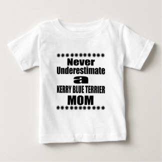 Never Underestimate KERRY BLUE TERRIER Mom Baby T-Shirt