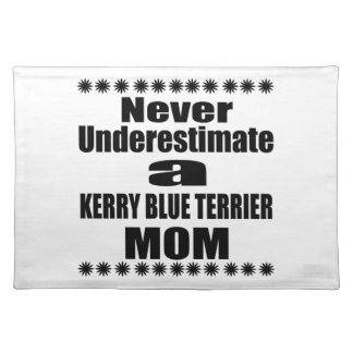 Never Underestimate KERRY BLUE TERRIER Mom Placemat